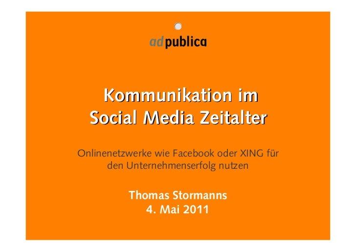 Kommunikation im  Social Media ZeitalterOnlinenetzwerke wie Facebook oder XING für      den Unternehmenserfolg nutzen     ...