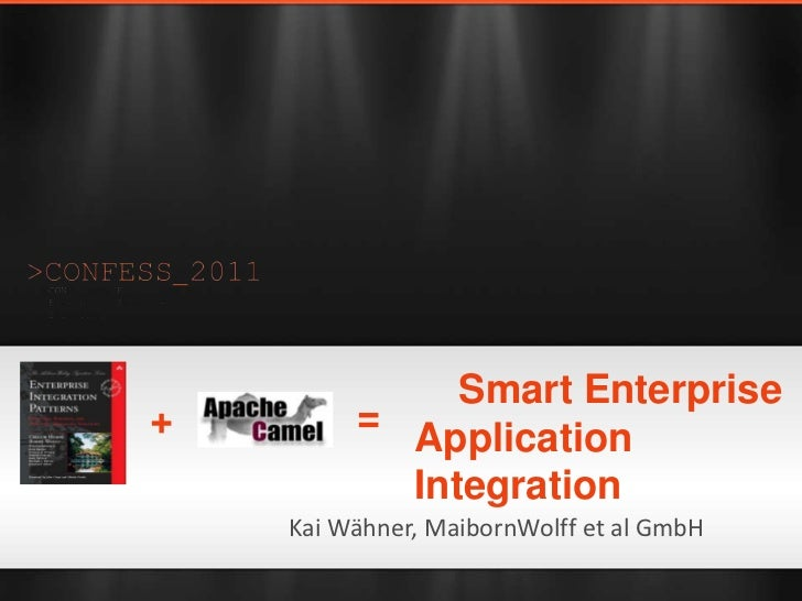 Smart Enterprise Application Integration with Apache Camel