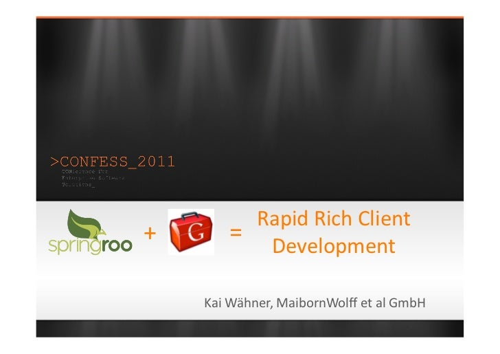 Confess_2011 - Rapid Rich Client Development with Spring Roo and GWT