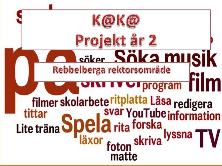 20110505 genomgång projekt år 2 Rebbelberga