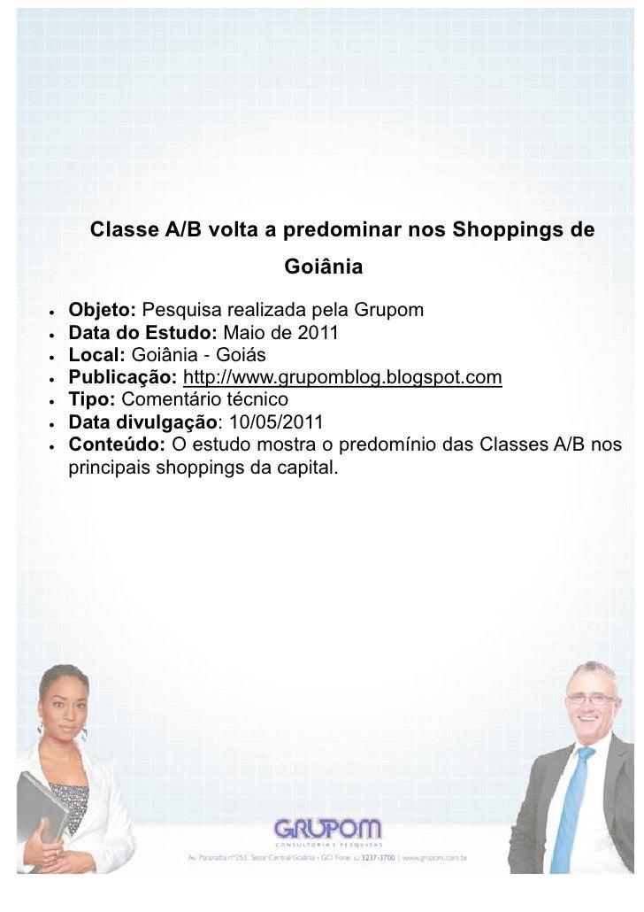 Classe A/B volta a predominar nos Shoppings de                          Goiânia   Objeto: Pesquisa realizada pela Grupom...