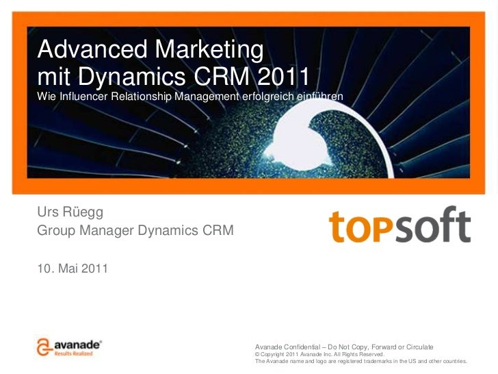 Advanced Marketing mit Dynamics CRM 2011Wie InfluencerRelationship Management erfolgreich einführen<br />Urs Rüegg<br />Gr...