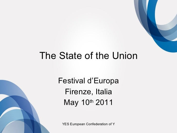The State of the Union Festival d'Europa Firenze, Italia May 10 th  2011