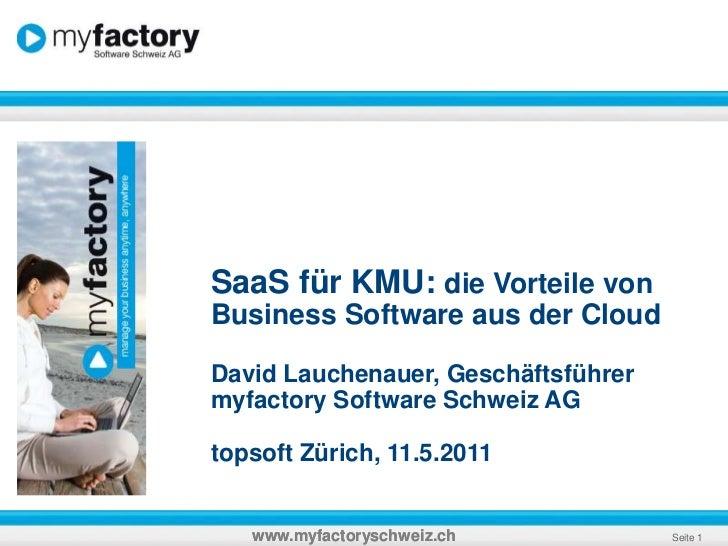 SaaS für KMU: die Vorteile von Business Software aus der Cloud<br />David Lauchenauer, Geschäftsführer<br />myfactory Soft...