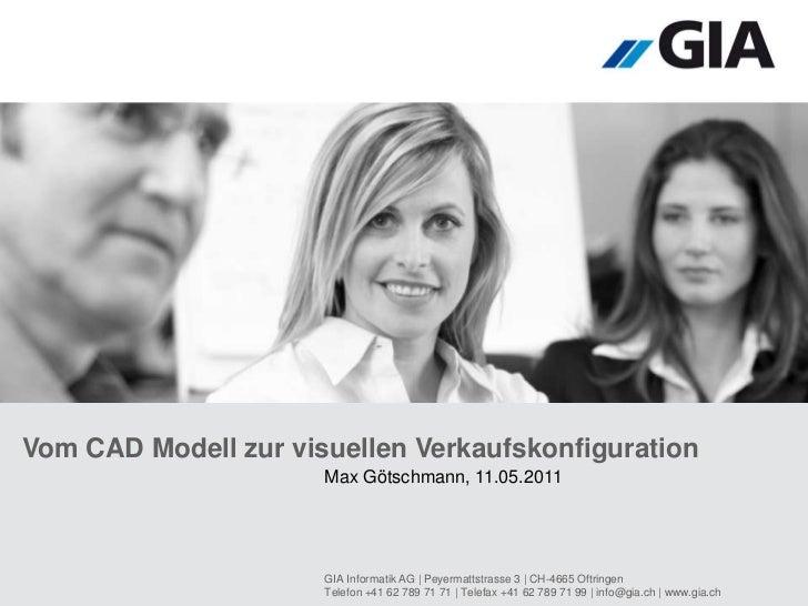 Vom CAD Modell zur visuellen Verkaufskonfiguration <br />Max Götschmann, 11.05.2011<br />