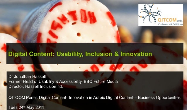 (c) jonathanhassell@yahoo.co.uk Digital Content: Usability, Inclusion & Innovation Dr Jonathan Hassell Former Head of Usab...