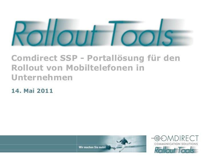 Comdirect SSP - Portallösung für den Rollout von Mobiltelefonen in Unternehmen<br />4. Mai 2011<br />