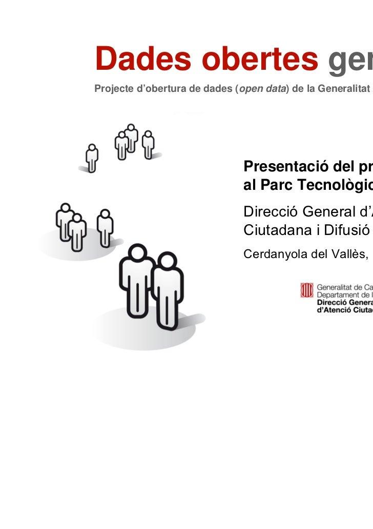 Dades obertes gencat    Projecte d'obertura de dades (open data) de la Generalitat de Catalunya                           ...