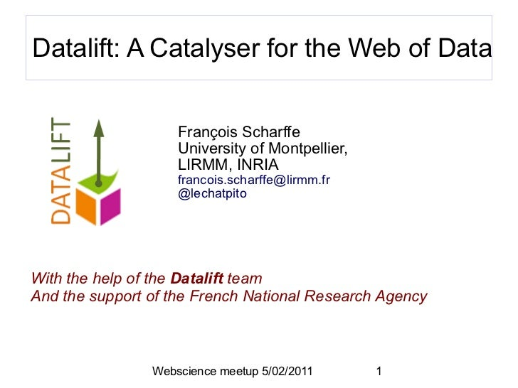 Datalift: A Catalyser for the Web of Data - Francois Scharffe