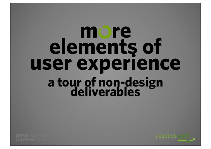 m re       elements of     user experience           a tour of non-design               deliverablespeter boersma@pboersma