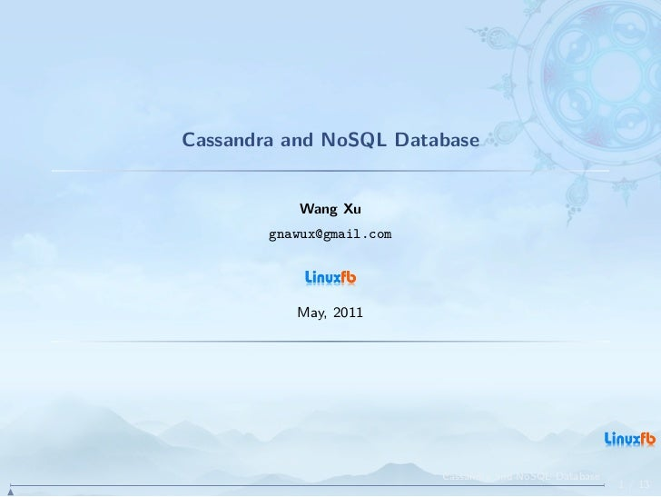 Cassandra and NoSQL Database                Wang Xu             gnawux@gmail.com                May, 2011                 ...