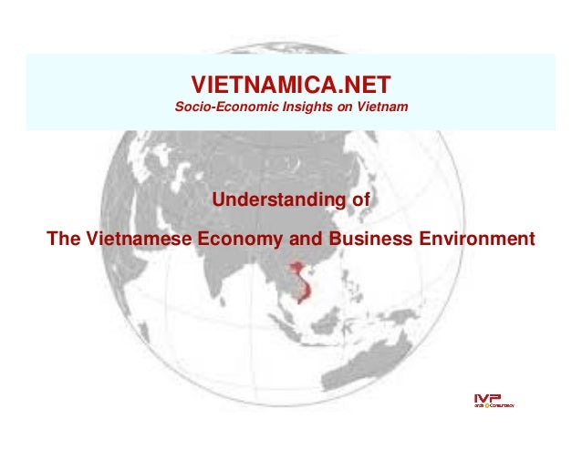 VIETNAMICA.NET            Socio-Economic Insights on Vietnam                 Understanding ofThe Vietnamese Economy and Bu...