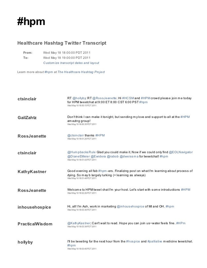 #hpmHealthcare Hashtag Twitter Transcript   From:        Wed May 18 18:00:00 PDT 2011   To:          Wed May 18 19:00:00 P...