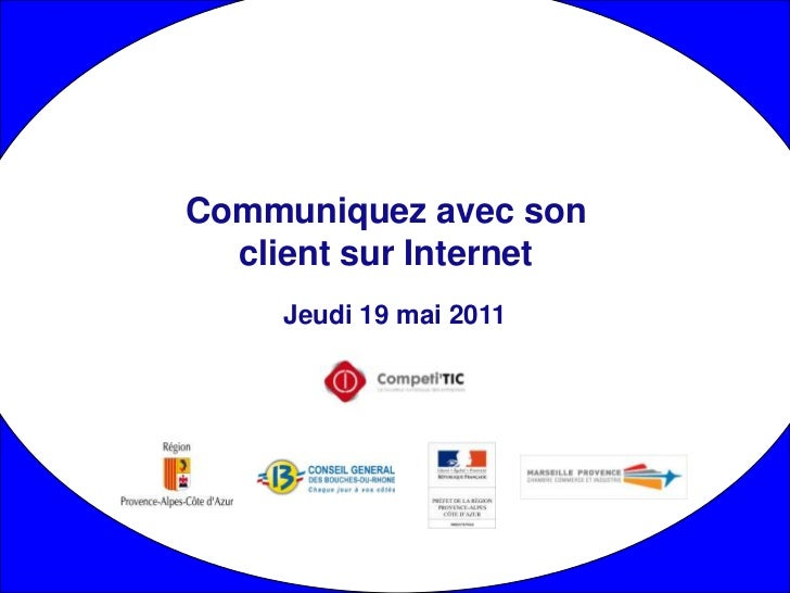 2011 05 19 communication sur internet by competitic