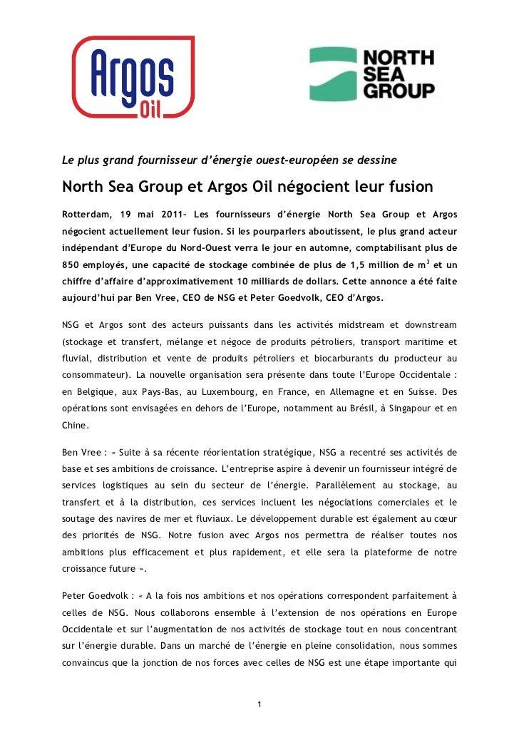 Le plus grand fournisseur d'énergie ouest-européen se dessineNorth Sea Group et Argos Oil négocient leur fusionRotterdam, ...