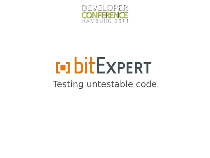 Testing untestable code