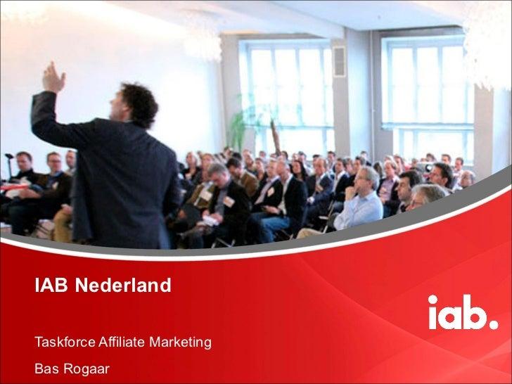 IAB Nederland Taskforce Affiliate Marketing Bas Rogaar