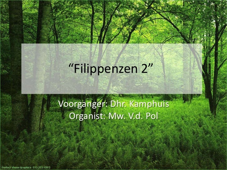 """Filippenzen 2""<br />Voorganger: Dhr. KamphuisOrganist: Mw. V.d. Pol<br />"