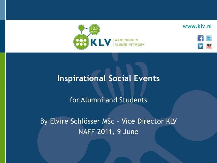 www.klv.nl     Inspirational Social Events         for Alumni and StudentsBy Elvire Schlösser MSc – Vice Director KLV     ...