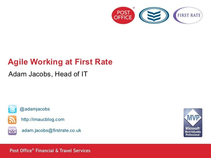 Agile Working at First Rate Adam Jacobs, Head of IT @adamjacobs [email_address]   http://imaucblog.com