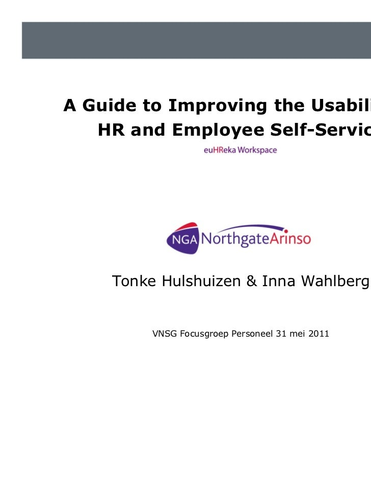 A Guide to Improving the Usability of   HR and Employee Self-Service     Tonke Hulshuizen & Inna Wahlberg          VNSG Fo...