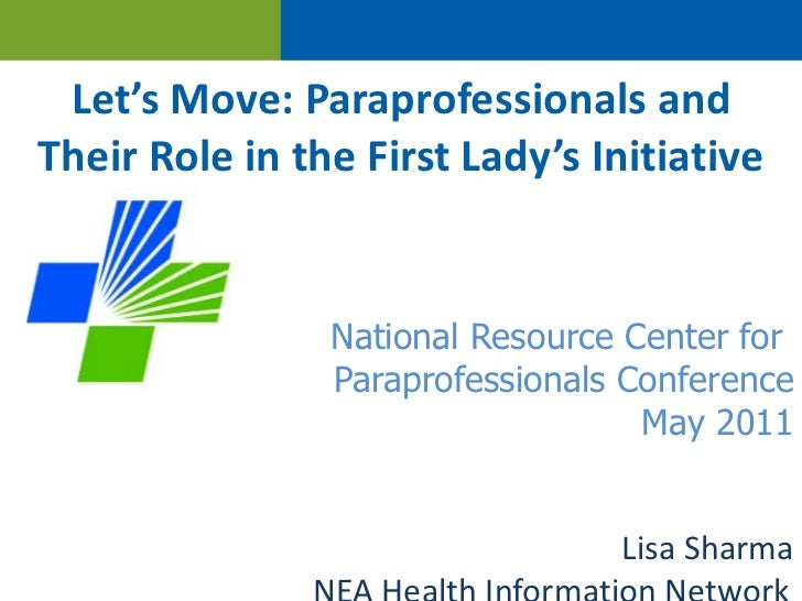 Let's Move: Paraprofessionals and Their Role in the First Lady's Initiative National Resource Center for  Paraprofessional...