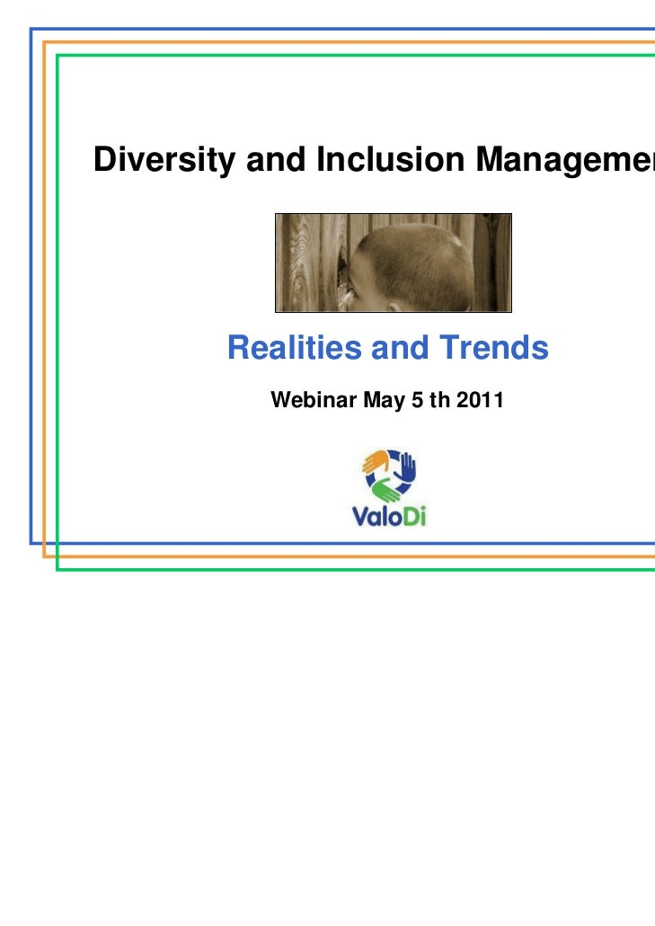Diversity and Inclusion Management       Realities and Trends          Webinar May 5 th 2011