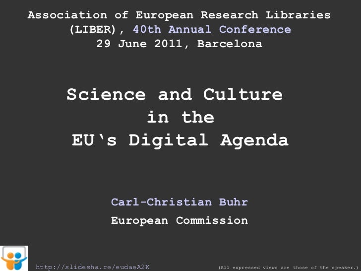 Association of European Research Libraries (LIBER),  40th Annual Conference 29 June 2011, Barcelona Science and Culture  i...