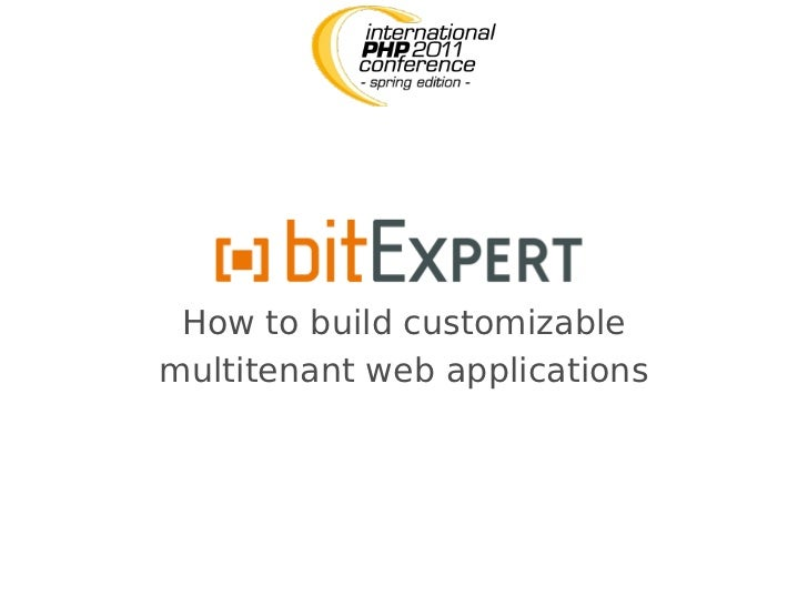 How to build customizable multitenant web applications - IPC11 Spring Edition