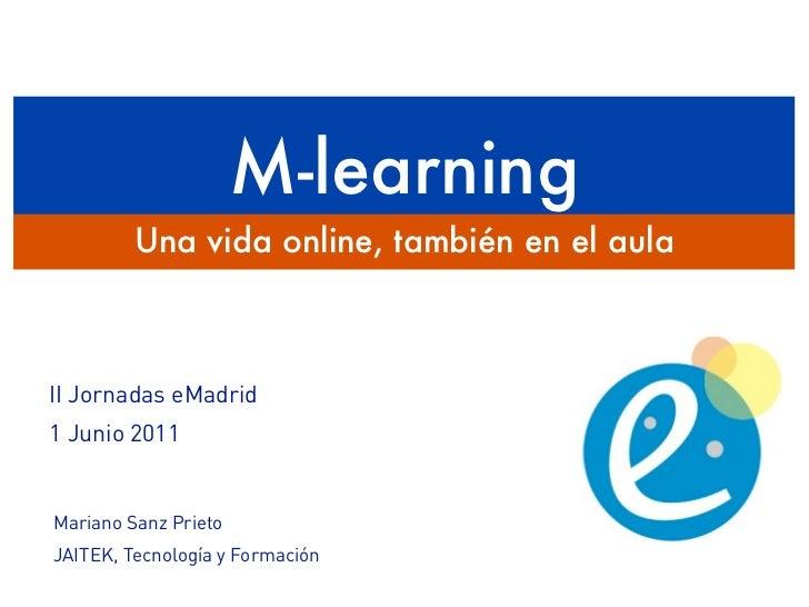 2011 06 01 (uned) emadrid msanzprieto jaitek aprendizaje con dispositivos moviles