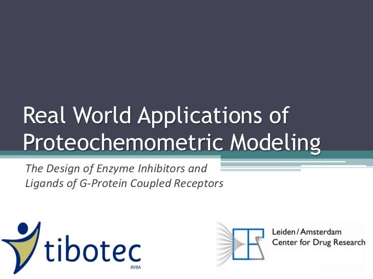 Real World Applications ofProteochemometric ModelingThe Design of Enzyme Inhibitors andLigands of G-Protein Coupled Recept...