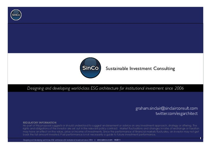 Sustainable Investment Consulting 	     Designing and developing world-class ESG architecture for institutional investment...