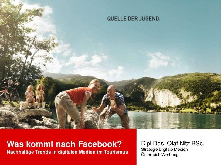 Was kommt nach Facebook? Nachhaltige Trends in digitalen Medien im Tourismus