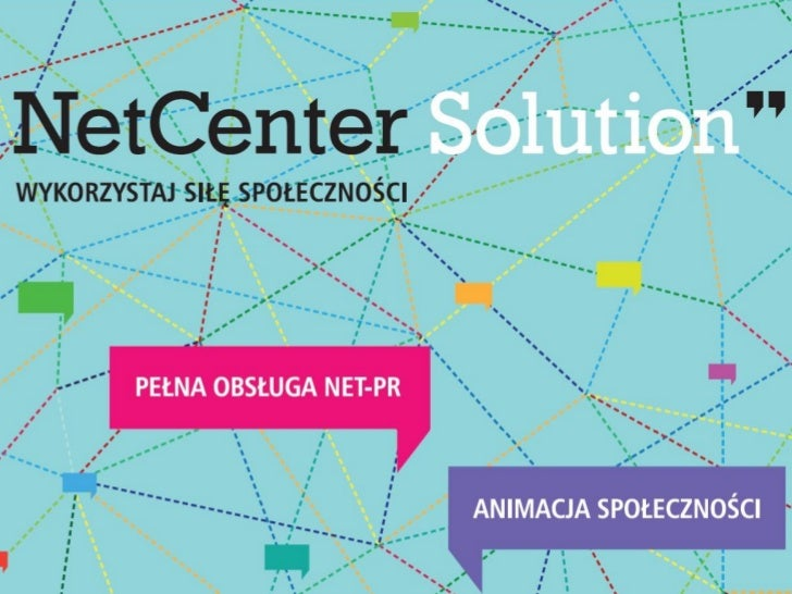 NetCenter SolutionWykorzystanie Social Media      w komunikacji z mieszkańcami regionów.                  Po co? Jak tak? ...