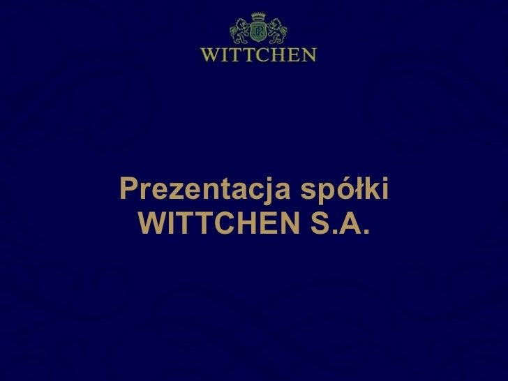 Prezentacja spółki WITTCHEN S.A.