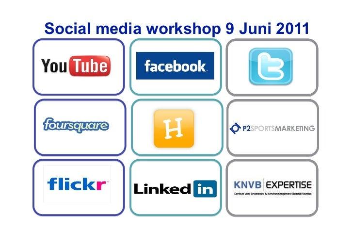 Social media workshop 9 Juni 2011