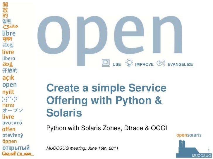 Create a simple Service Offering with Python & Solaris<br />Python with Solaris Zones, Dtrace & OCCI<br />MUCOSUG meeting,...