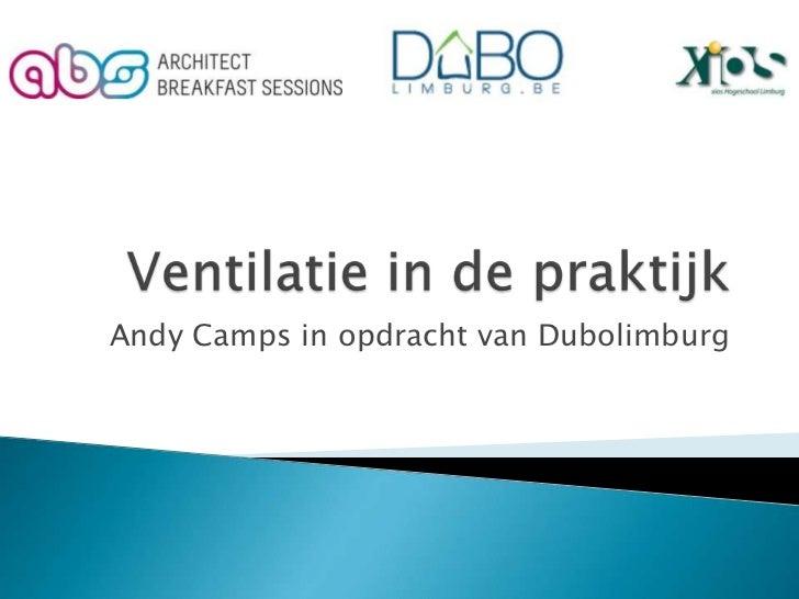 Ventilatie in de praktijk<br />Andy Camps in opdracht van Dubolimburg<br />