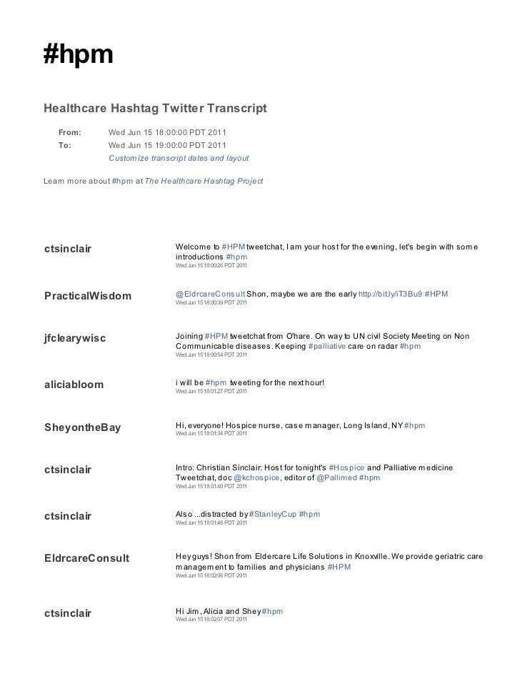 #hpmHealthcare Hashtag Twitter Transcript   From:        Wed Jun 15 18:00:00 PDT 2011   To:          Wed Jun 15 19:00:00 P...