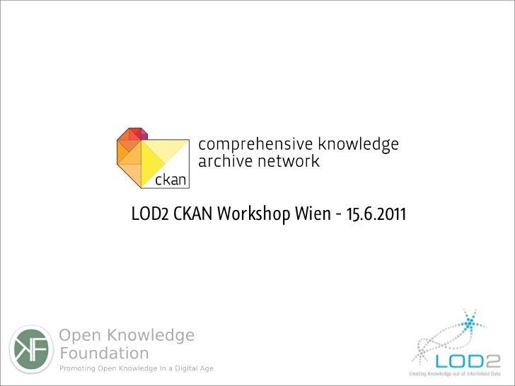 LOD2 CKAN Workshop Wien - 15.6.2011