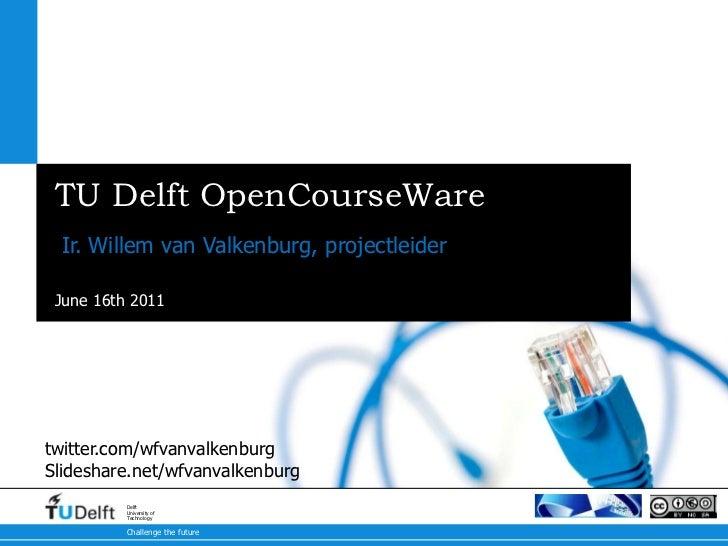 20110616 TU Delft OpenCourseWare