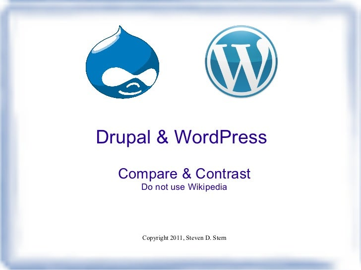 Drupal & WordPress Compare & Contrast Do not use Wikipedia