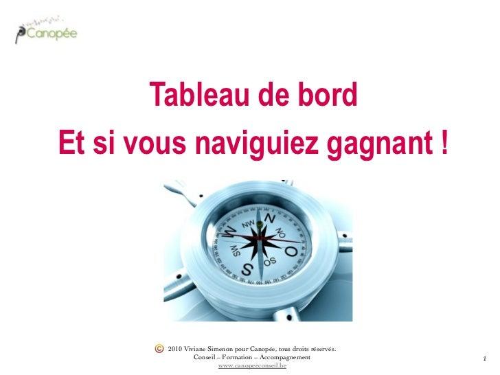 Tableau de bordEt si vous naviguiez gagnant !                                          2010 Viviane Simenon pour Canopée,...