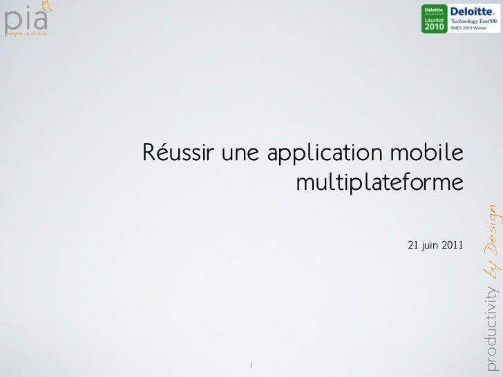 Réussir une application mobile              multiplateforme                        21 juin 2011         1