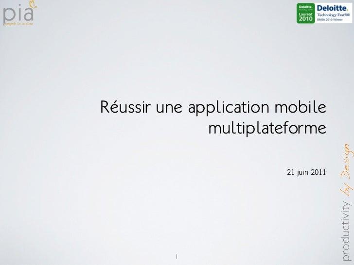21 juin 2011 - Réussir une application mobile multiplateforme