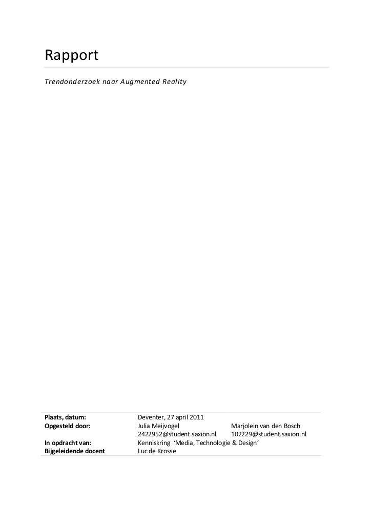 RapportTrendonderzoek naar Augmented RealityPlaats, datum:          Deventer, 27 april 2011Opgesteld door:         Julia M...