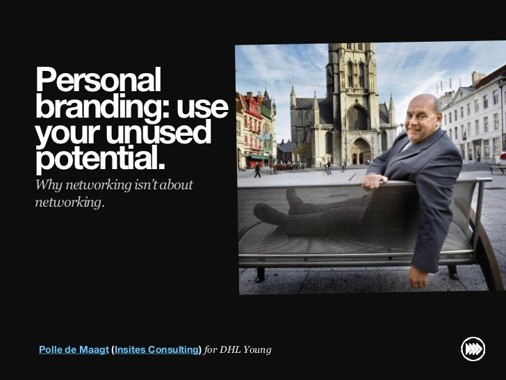 Personal                       branding: use                       your unused                       potential.           ...