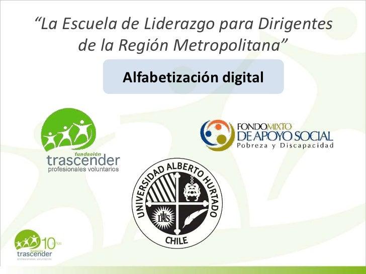 """""""La Escuela de Liderazgo para Dirigentes de la Región Metropolitana""""<br />Alfabetización digital<br />"""