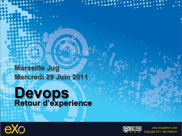 DevOps - Retour d'expérience - MarsJug du 29 Juin 2011