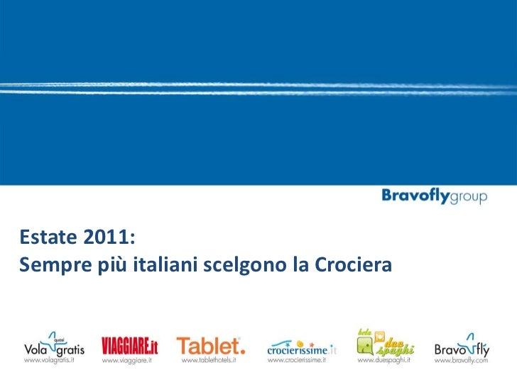 Estate 2011: <br />Sempre più italiani scelgono la Crociera<br />